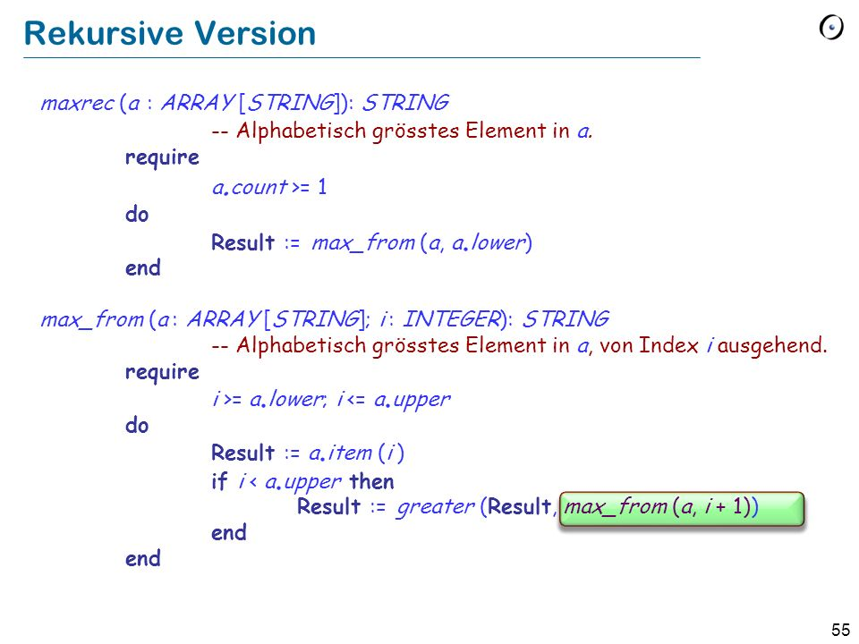 Rekursive Version maxrec (a : ARRAY [STRING]): STRING